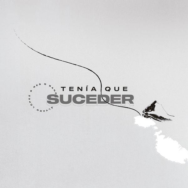 Alvaro Lopez – Tenía Que Suceder (Feat.Resq Band) (Single) 2020 (Exclusivo WC)