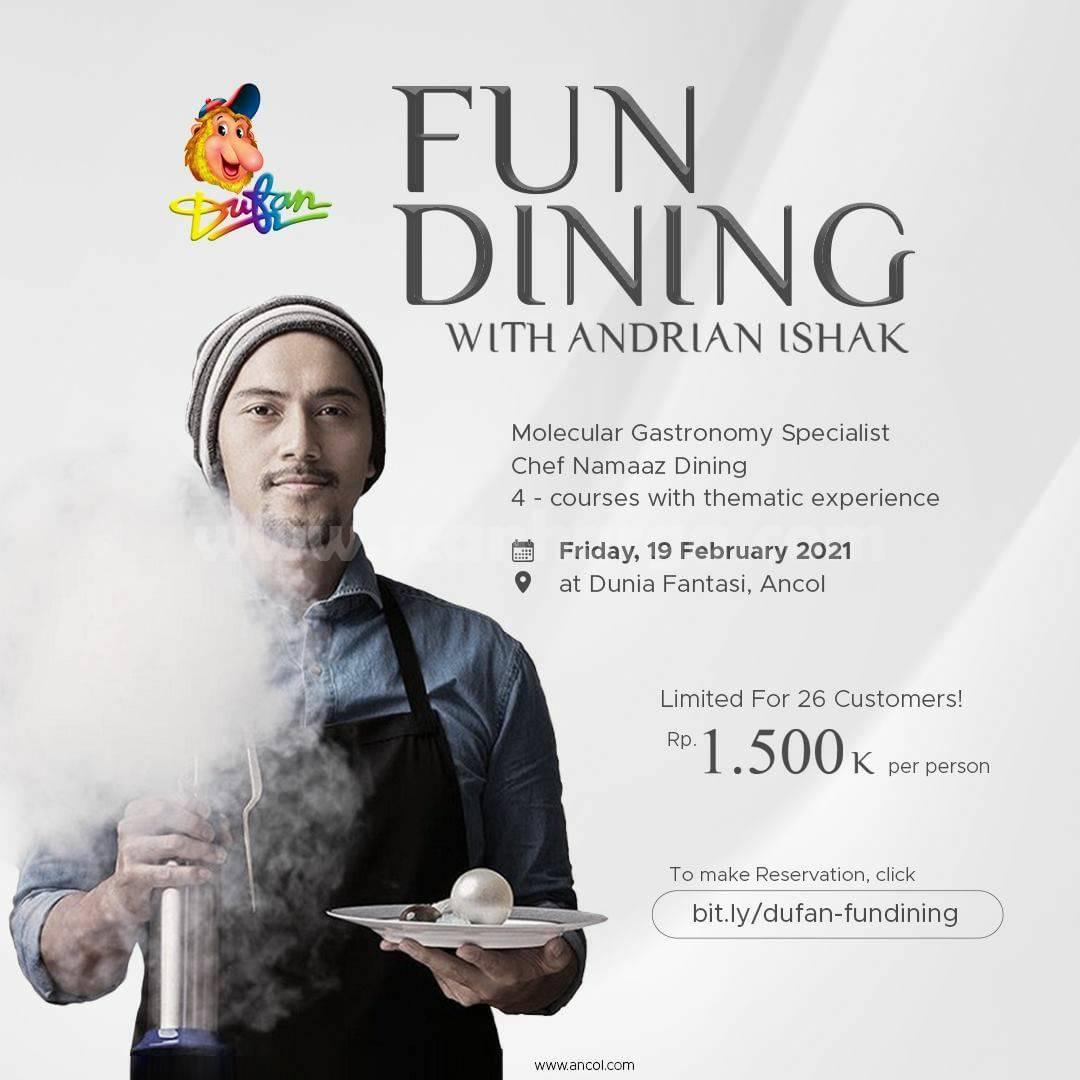 DUFAN ANCOL Present FUN DINING! With Andrian Ishak