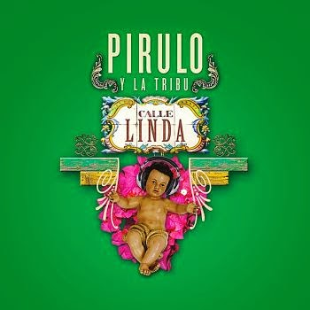 CALLE LINDA - PIRULO Y LA TRIBU (2013)
