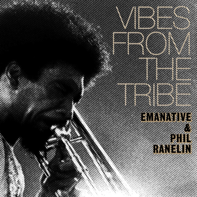 "Stream & Purchase ""Vibes From The Tribe"" song by Emanative & Phil Ranelin (Jazz)"