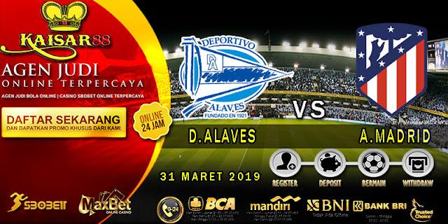 PREDIKSI BOLA TERPERCAYA DEPORTIVO ALAVES VS ATLETICO MADRID 31 MARET 2019