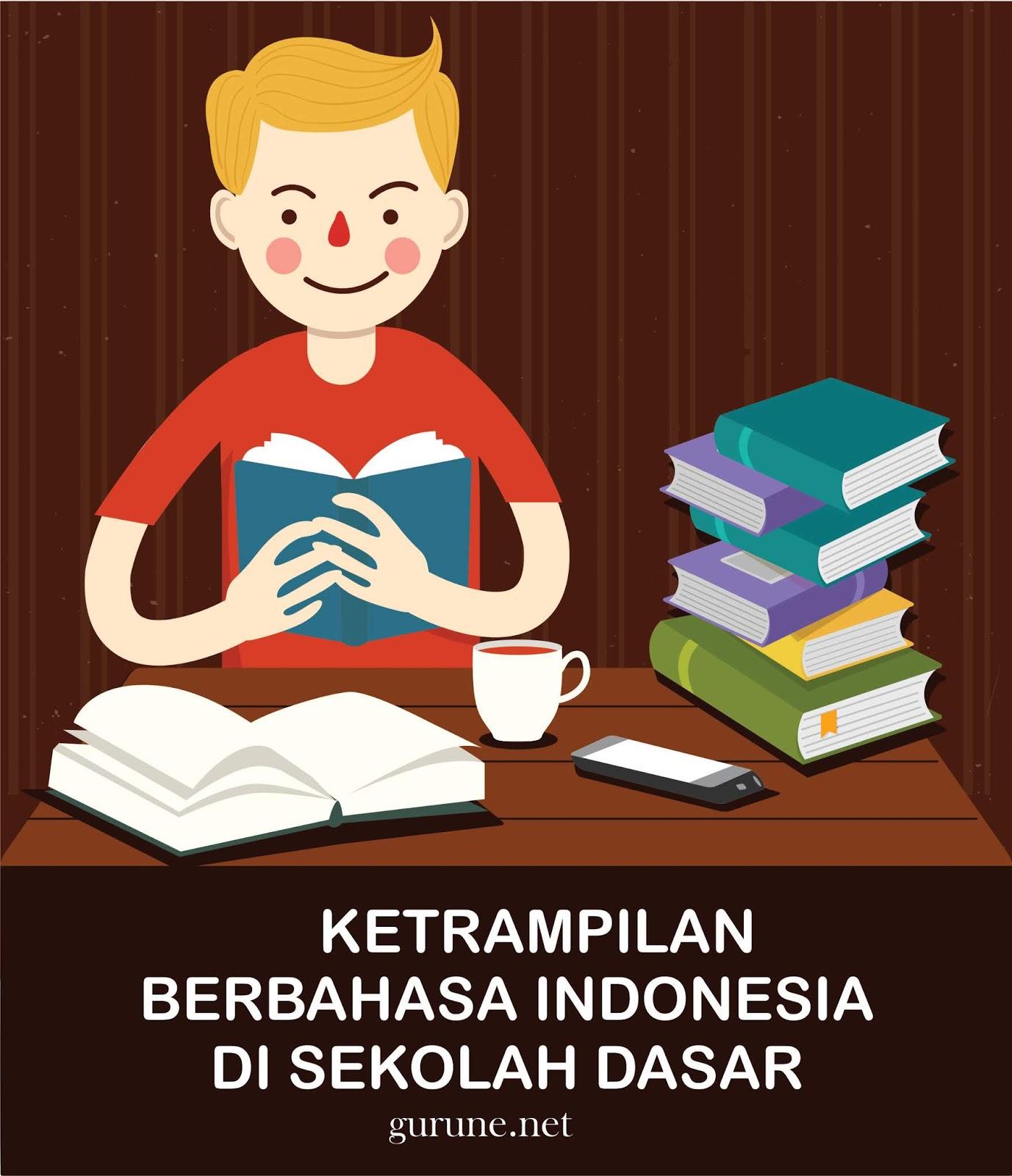 √Ketrampilan Berbahasa Indonesia di SD - gurune.net