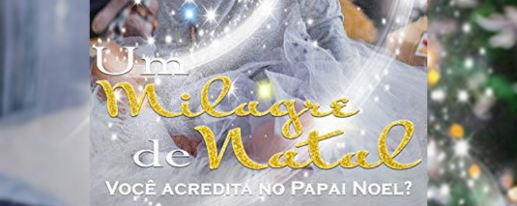 contos, Kindle Unlimited, autores brasileiros, resenha, natal, contos natalinos, Um Milagre de Natal
