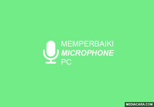 Cara mengatasi dan memperbaiki microphone pada PC yang tidak berfungsi