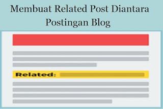 Cara Membuat Related Post Dalam Postingan Blog