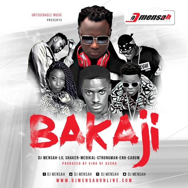 DJ Mensah – Bakaji ft. Lil. Shaker X Medikal X Strongman X Cabum X Eno