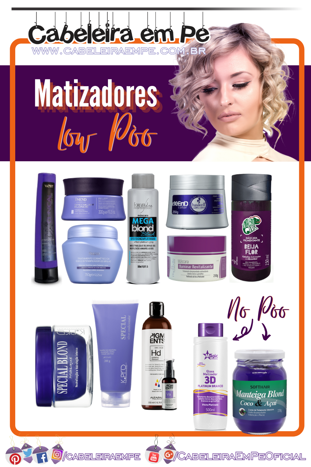 Matizadores Liberados para Low Poo (e 2 No Poo) das marcas Wever, Amend, Forever Liss, Haskell, Kamaleão Color, Phytobelle, Kpro, Alfaparf, Soft Hair e Magic Color
