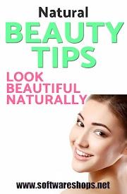 LOOK BEAUTIFUL NATURALLY - NATURAL BEAUTY TIPS