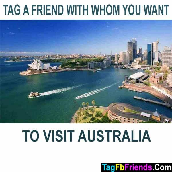 Tag a friend with whom you want to visit australia