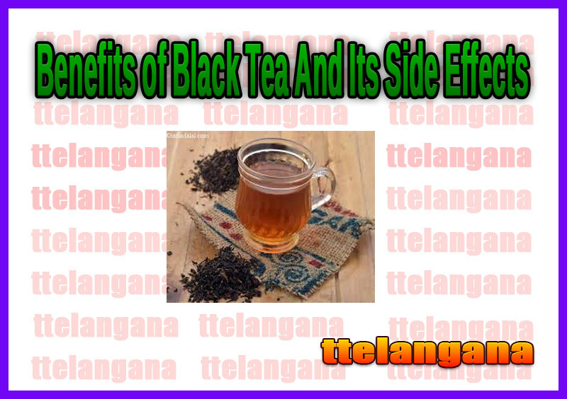 Benefits of Black Tea And Its Side Effects