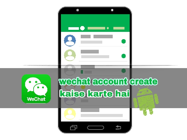 WeChat Account Create Kaise Kare - Kaise How