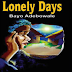Analysis of LONELY DAYS by Bayo Adebowale