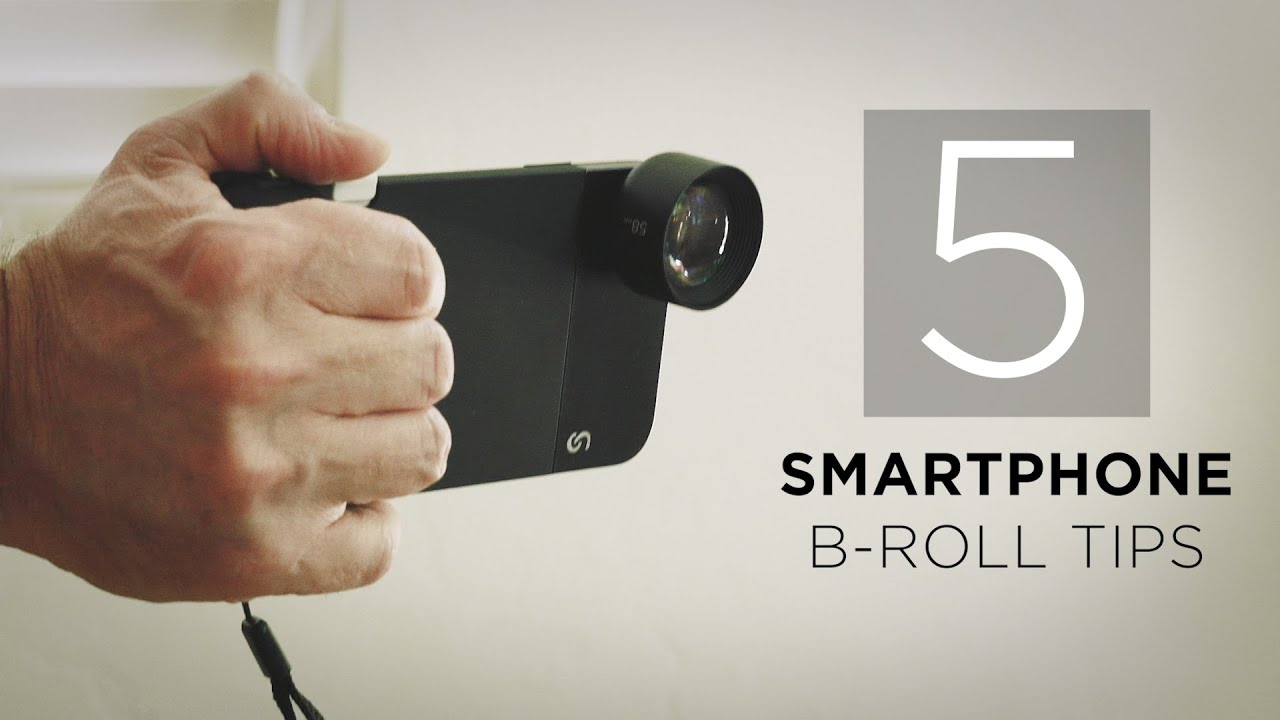 5 Tips for Creating CINEMATIC Smartphone B-Roll