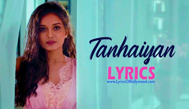 Tanhaiyan Lyrics Saurabh gangal Ruslaan mumtaz aakansha sakharkar
