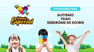 para atender as necessidades dos pequenos (as) com Autismo, TDAH e Síndrome de Down
