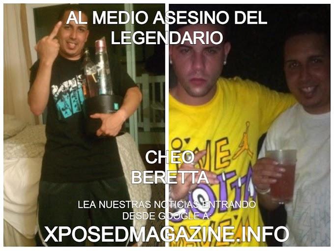 AL MEDIO ASESINO DEL LEGENDARIO CHEO BERETTA