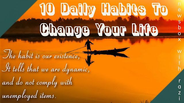 What are 10 habits that can improve your life?