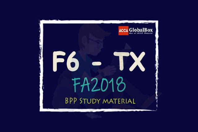F6 - Taxation (TX) - (UK) - BPP Material 2019