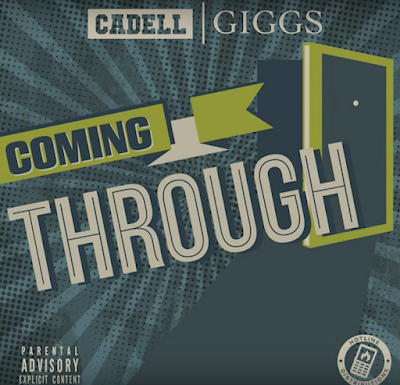 CADELL FT. GIGGS - COMING THROUGH [PICTURE VIDEO]