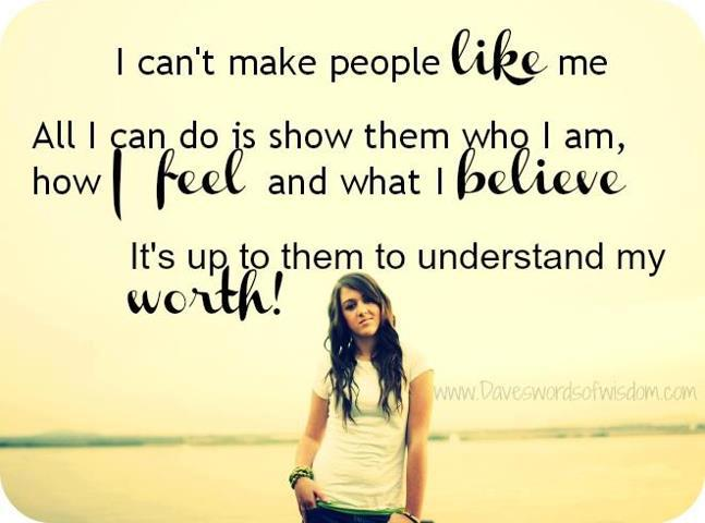 I Cant Make People Like Me Quotes And Sayings