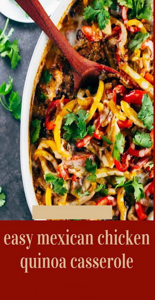 Easy Mexican Chicken Quinoa Casserole Recipe