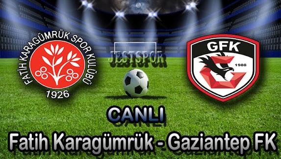Fatih Karagümrük - Gaziantep FK Jestspor izle
