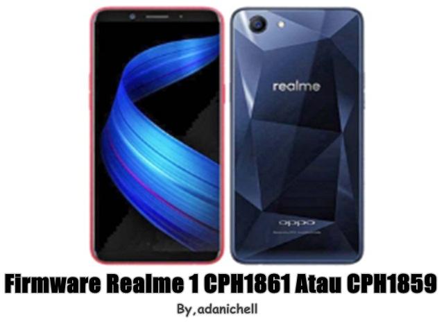 Firmware Realme 1 CPH1861 Atau CPH1859