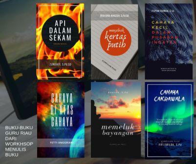 Terbit Lagi, Enam Buku Guru Riau dari Program Workshop Menulis Buku