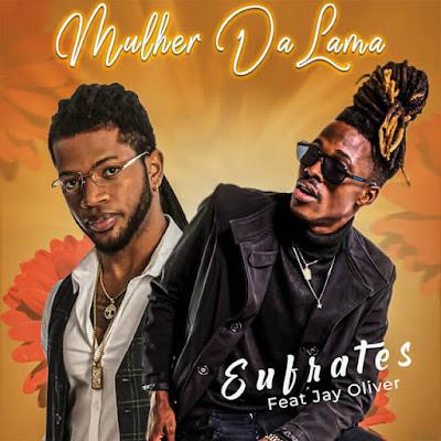 Eufrates – Mulher da Lama (feat. Jay Oliver)