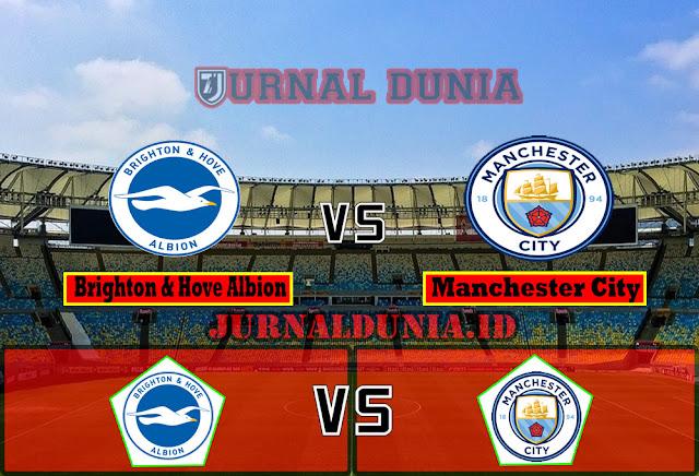 Prediksi Brighton & Hove Albion vs Manchester City ,Rabu 19 May 2021 Pukul 01.00 WIB