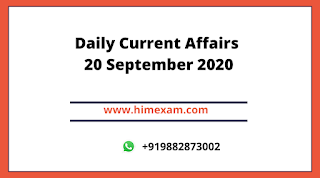 Daily Current Affairs 20  SEP 2020