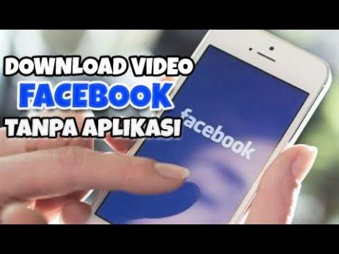 Teknik Menyimpan Video Facebook Lewat Aplikasi Dan Tanpa Aplikasi