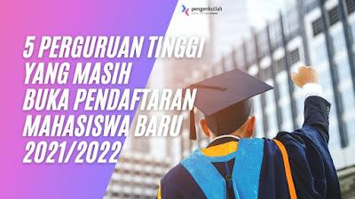 5 Perguruan Tinggi  Yang Masih  Buka Pendaftaran  Mahasiswa Baru  2021/2022