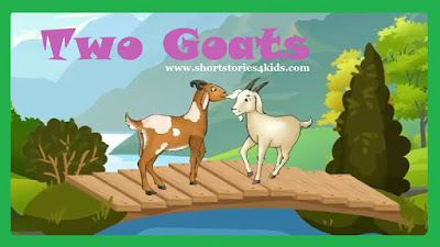 Two Goats - Moral Short Story for Kids