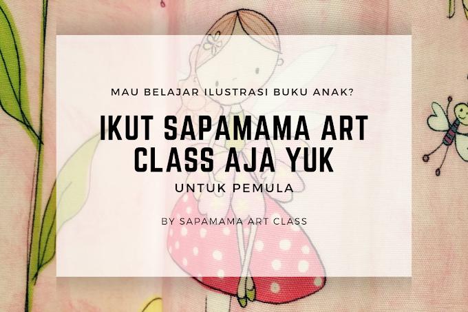 Mau Bikin Ilustrasi Buku Anak? Ikut Sapamama Art Class Aja Yuk