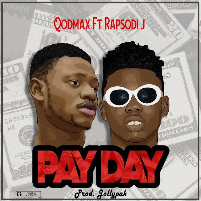 MUSIC: Qodmax - Pay Day Ft. Rapsodi J