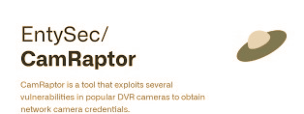 CamRaptor : Tool That Exploits Several Vulnerabilities In Popular DVR Cameras To Obtain Network Camera Credentials