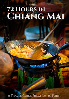 72 Hours in Chiang Mai - Travel book by Justin Forte