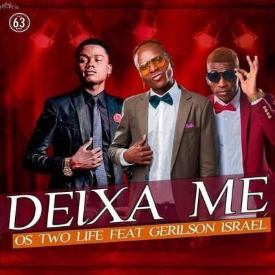 Os Two Life – Deixa Me (feat. Gerilson Insrael) Kizomba 2019 DOWNLOAD
