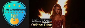 Céline Dion - LAYING DOWN Guitar Chords