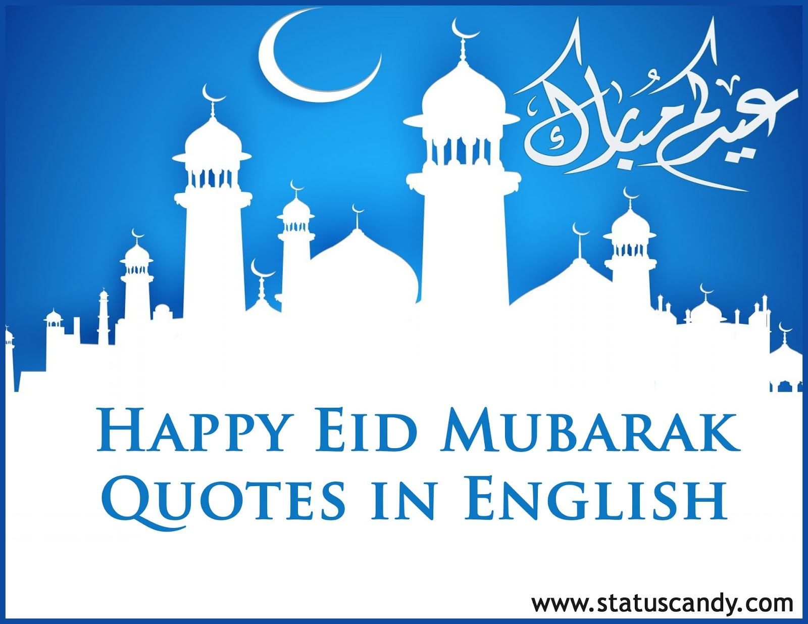 Top 15 happy eid mubarak quotes letest best picture status our todays post related to happy eid mubarak quotes happy eid mubarak wishes are specially for muslim ummah all over the world kristyandbryce Choice Image
