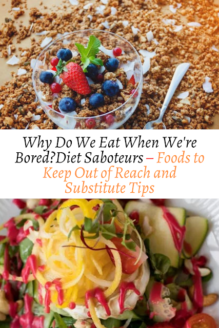 Diet Saboteurs – Foods to Keep Out of Reach and Substitute Tips