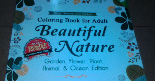 Coloring Book For Adult Beautiful Nature Garden, Flower, Plant, Animal, & Ocean Edition (Erlangga Bagus Sulistyo)