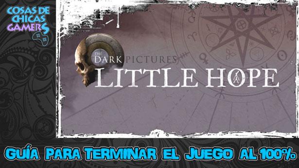 Guía Little Hope para completar el juego al 100%