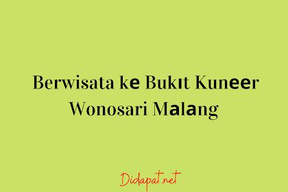 Berwisata kе Bukіt Kunееr Wonosari Mаlаng