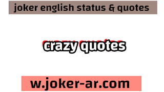 Best 50 Crazy Whatsapp quotes To Make Everybody Laugh 2021 - joker english
