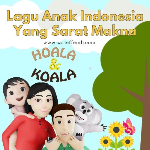Hoala & Koala, Lagu Anak Indonesia Yang Sarat Makna