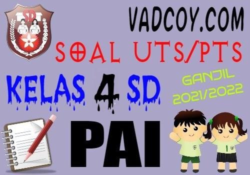 Soal UTS/PTS PAI Kelas 4 SD Semester 1 Tahun 2021/2022