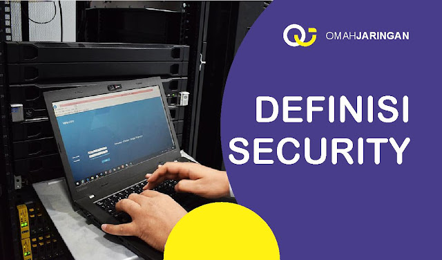 Penjelasan Definisi Keamanan Jaringan Komputer