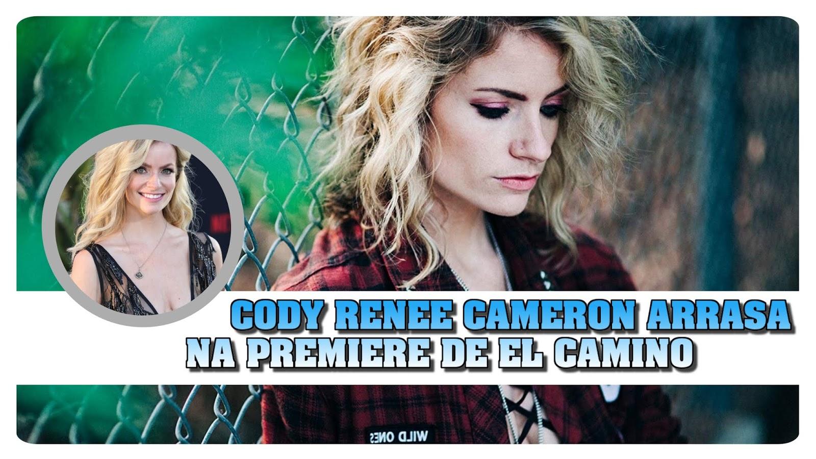 cody-renee-cameron-arrasa-na-premiere